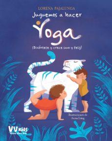 Juguemos a hacer yoga, de Lorena Pajalunga