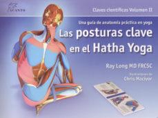 Las posturas clave en el Hatha Yoga, de Ray Long