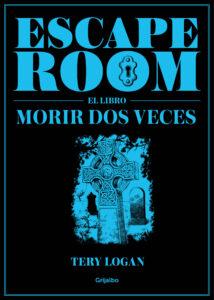Escape room. El libro: morir dos veces, de Tery Logan