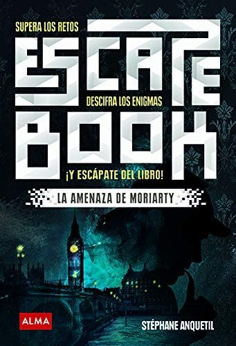 Escape Book: supera los retos, descifra los enigmas y escápate del libro, de Stephane Anquetil