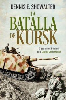 LA BATALLA DE KURSK: EL GRAN CHOQUE DE TANQUES DE LA SEGUNDA GUERRA MUNDIAL