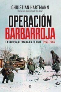 OPERACIÓN BARBARROJA: LA GUERRA ALEMANA EN EL ESTE (1941-1945)